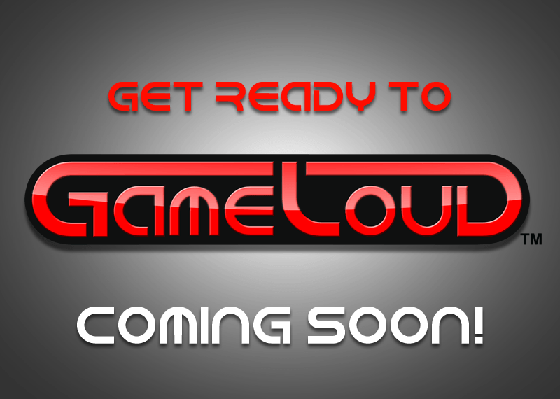Coming Soon - GameLoud